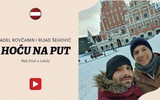 Hoću na put: Prijatelji u Latviji – Adel Rovčanin i Rijad Šehović